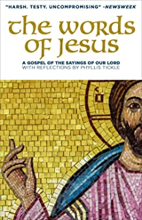 The Words of Jesus: A Gospel of the Sayings of Our Lord