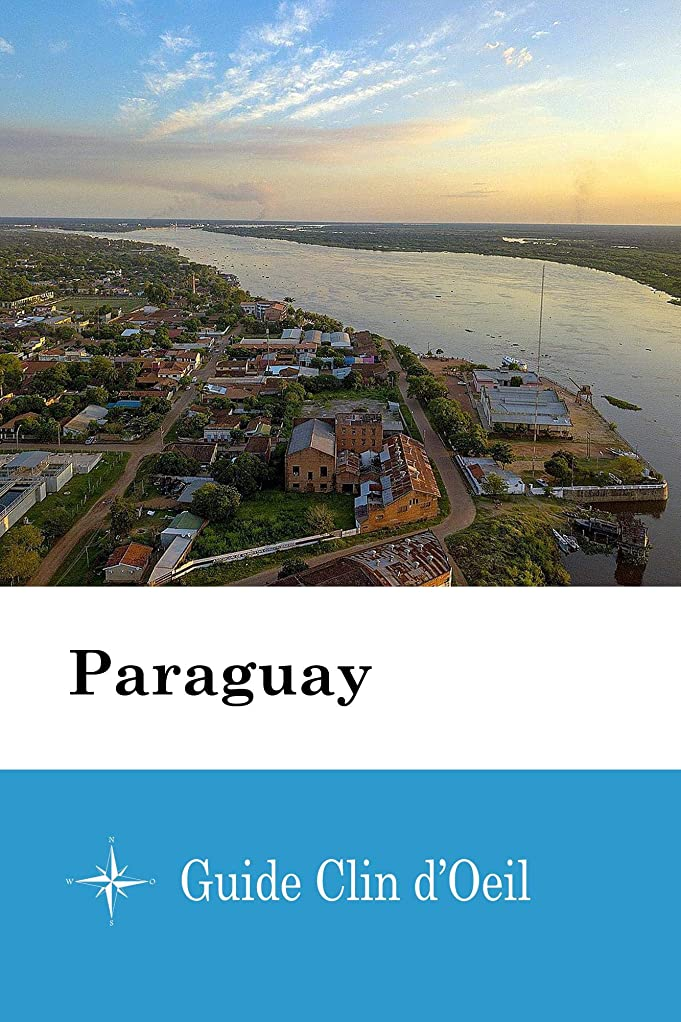 強調フィクション逆さまにParaguay - Guide Clin d'Oeil (French Edition)