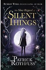 The Slow Regard of Silent Things: A Kingkiller Chronicle Novella (Kingkiller Chonicles) (English Edition) eBook Kindle