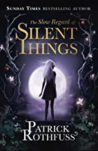 The Slow Regard of Silent Things: A Kingkiller Chronicle Novella (Kingkiller Chonicles) (English Edition)