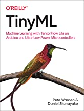 TinyML: Machine Learning with TensorFlow Lite on Arduino and Ultra-Low-Power Microcontrollers (English Edition)