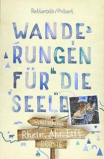 Rhein, Ahr, Erft. Wanderungen für die Seele: Wohlfühlwege