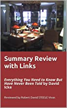 Summary Review with Links: Everything You Need to Know But Have Never Been Told by David Icke (Trump Revolution Book 40)