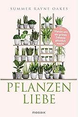 Pflanzenliebe: Warum uns ein grünes Zuhause glücklich macht (German Edition) Kindle Edition