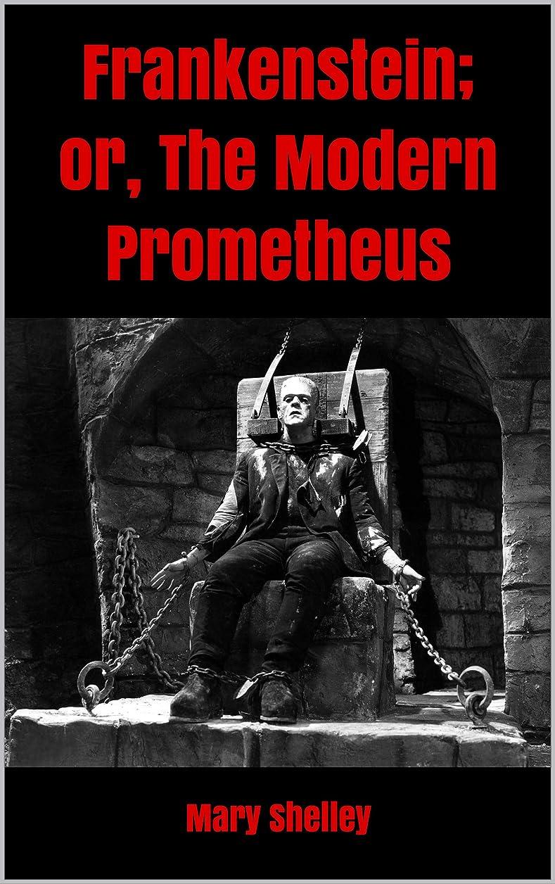 博物館彼女自身怖がらせるFrankenstein; or, The Modern Prometheus (English Edition)