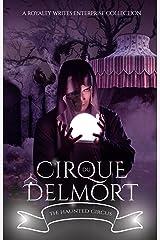 Cirque Du Delmort: A Haunted Circus Collection Kindle Edition