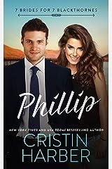 Phillip (7 Brides for 7 Blackthornes Book 4) Kindle Edition