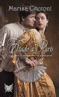 Atado a París: ¿Entre el odio y el amor hay un solo paso? (Familia Hellmoore nº 2) (Spanish Edition)