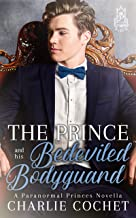 The Prince and His Bedeviled Bodyguard (Paranormal Princes Book 1)