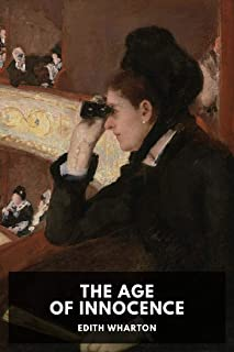 The Age of Innocence: Edith Wharton (Classsics, Literature) [Annotated]