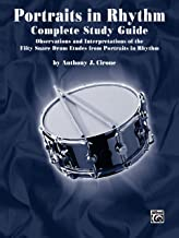 Portraits in Rhythm -- Complete Study Guide: Observations and Interpretations of the Fifty Snare Drum Etudes from Portraits in Rhythm