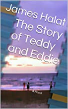 The Story of Teddy and Eddie: A Novel (English Edition)