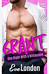 Grant: One Night with a Billionaire Kindle Edition