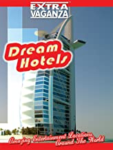 Extravaganza - Dream Hotels
