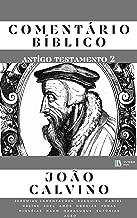 Comentário Bíblico João Calvino (Antigo Testamento 2)