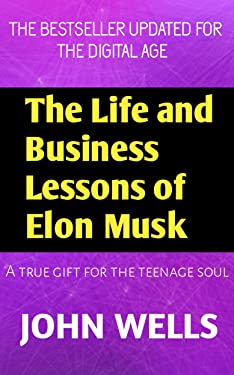 The Life and Business Lessons of Elon Musk