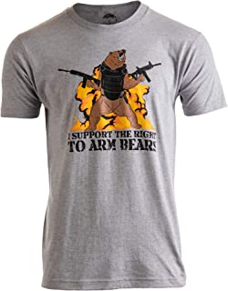 I Support The Right to Arm Bears | Dad Joke Funny Pun Gun Joke Men Women T-Shirt