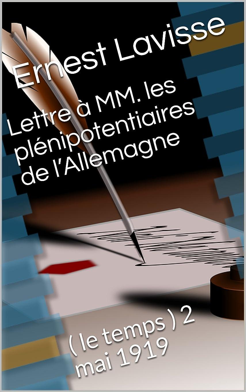 翻訳するグラディスボンドLettre à MM. les plénipotentiaires de l'Allemagne: ( le temps ) 2 mai 1919 (French Edition)
