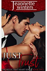 Just Trust (The Reluctant Heart Book 2) Kindle Edition