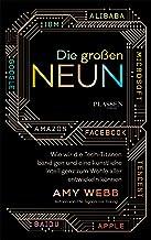 Die großen Neun: Wie wir die Tech-Titanen bändigen und eine Künstliche Intelligenz zum Wohle aller entwickeln können (Germ...