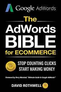 The AdWords Bible for eCommerce: Stop Counting Clicks, Start Making Money (English Edition)