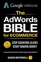 The Google Ads (AdWords) Bible for eCommerce: How to Sell More Products with Google Ads