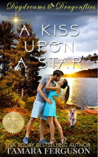 A KISS UPON A STAR (Daydreams & Dragonflies Rock 'N Sweet Romance 1)