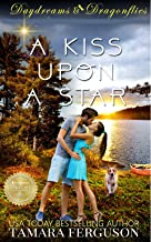 A KISS UPON A STAR (Daydreams & Dragonflies Rock 'N Sweet Romance 1)