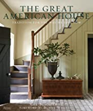 The Great American House: Tradition for the Way We Live Now Book PDF