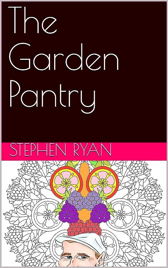 沈黙ぐるぐる触手The Garden  Pantry (The garden pantry Book 2) (English Edition)