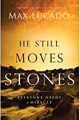 He Still Moves Stones: Everyone Needs a Miracle Kindle Edition