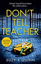 Don't Tell Teacher: An absolutely gripping psychological thriller, with a heart-stopping twist