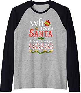 Who needs Santa when you've got Nana Funny Christmas Gift Raglan Baseball Tee