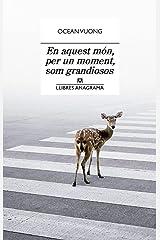 En aquest món, per un moment, som grandiosos (Llibres Anagrama Book 69) (Catalan Edition) Kindle Edition
