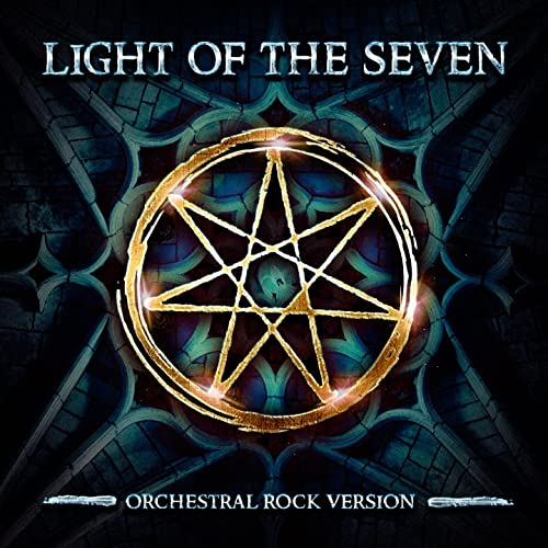 Light of the Seven (Orchestral Rock Version) [From Game of