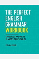 The Perfect English Grammar Workbook: Simple Rules and Quizzes to Master Today's English Kindle Edition