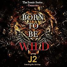 j2 born to be wild