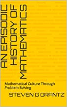 An Episodic History of Mathematics: Mathematical Culture Through Problem Solving