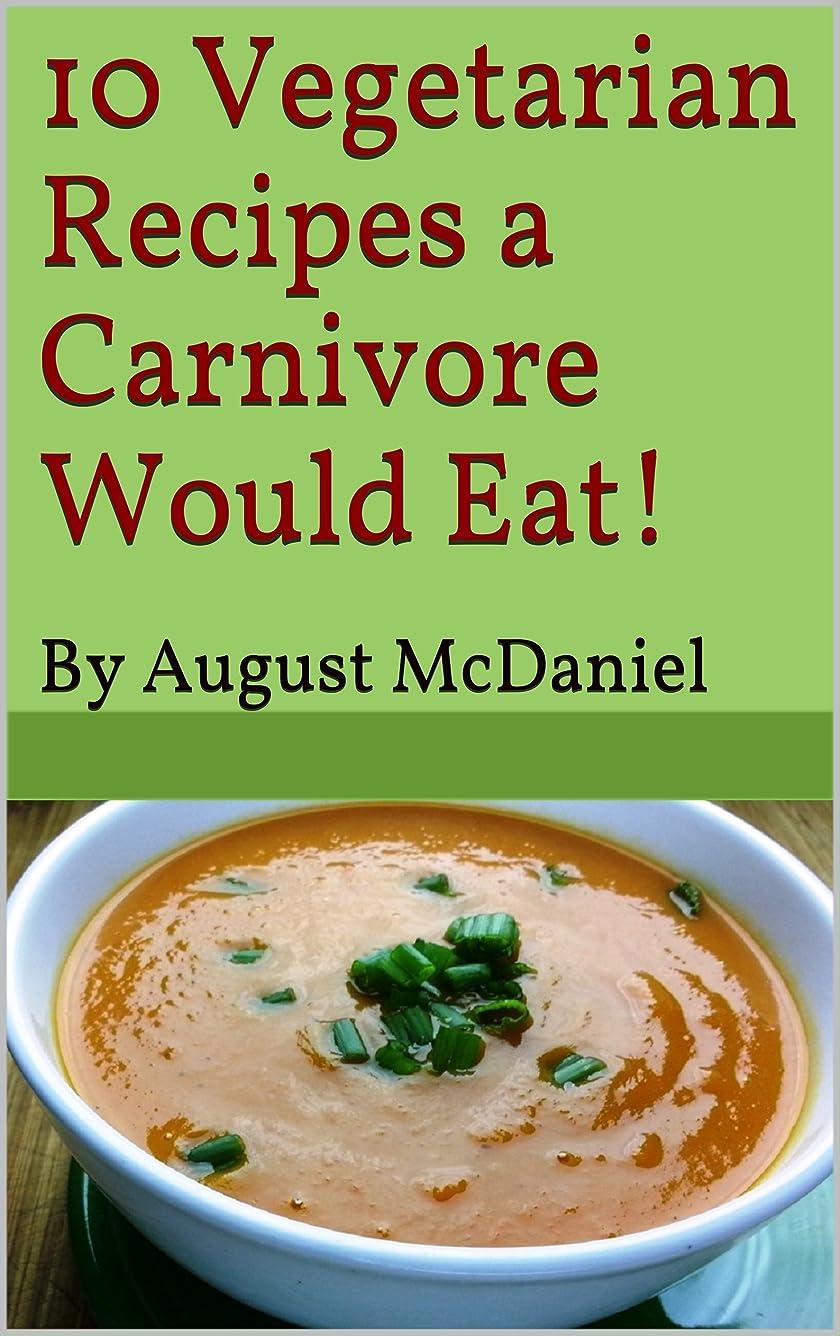 後ろ、背後、背面(部皮肉暴露する10 Vegetarian Recipes a Carnivore Would Eat!: Vegetarian Recipes for Everyone (English Edition)