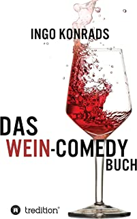 Das Wein-Comedy Buch (German Edition)