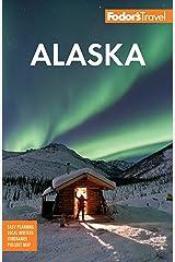 Fodor's Alaska (Full-color Travel Guide) Kindle Edition