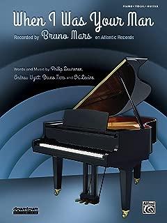 When I Was Your Man: Piano/Vocal/Guitar, Sheet (Original Sheet Music Edition)