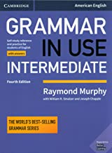 Grammar in Use Intermediate Student's Book with Answers: Self-study Reference and Practice for Students of American English