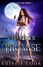 A Demon's Promise: A New Adult Urban Fantasy (Soul Savers Book 1)