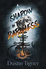 A Shadow in the Darkness: A Post-Apocalyptic Short Story Kindle Edition