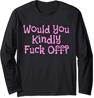 Would You Kindly Fuck Off? Funny Festive Long Sleeve T-Shirt