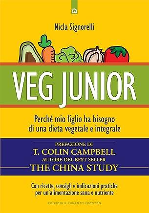 Veg junior: Perché mio figlio ha bisogno di una dieta vegetale e integrale