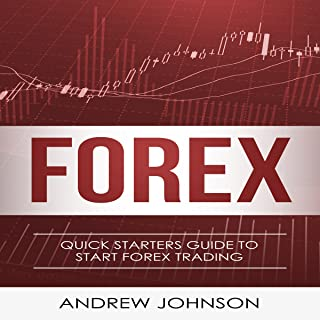 Forex: Quick Starters Guide to Forex Trading: Quick Starters Guide to Trading, Book 2