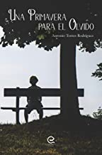 Una primavera para el olvido: Una historia surrealista incre