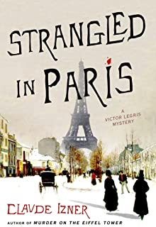 Strangled in Paris: A Victor Legris Mystery (Victor Legris Mysteries Book 6)